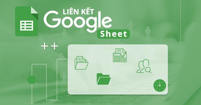 Ứng dụng Liên kết Google Sheet
