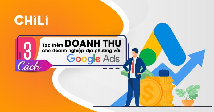 3 Cách tạo thêm doanh thu cho doanh nghiệp địa phương với Google Ads