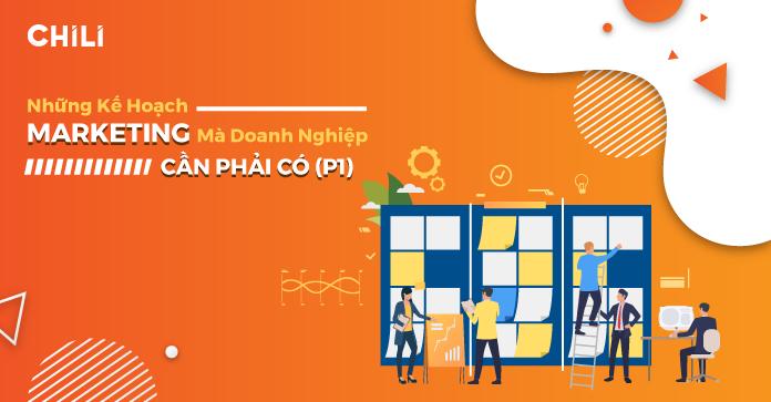 Những loại kế hoạch marketing mà doanh nghiệp cần phải có (P1)