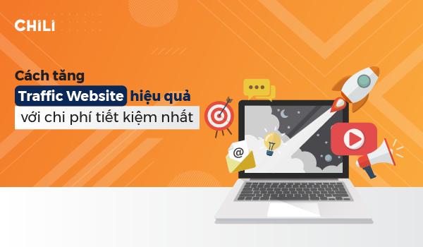 Cách kéo Traffic cho Website hiệu quả với chi phí tiết kiệm nhất