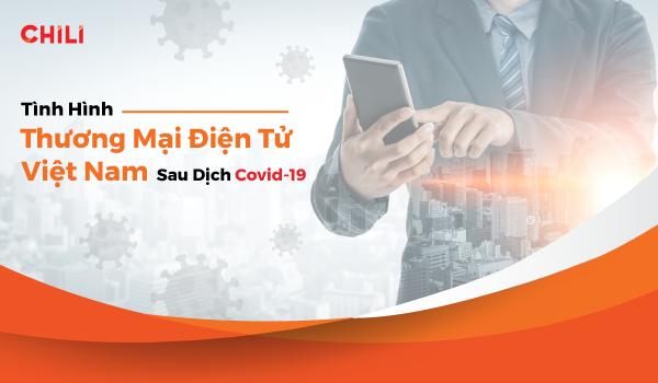 Báo cáo về Thương mại điện tử Việt Nam sau đại dịch Covid-19