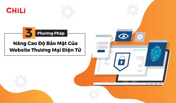 3 Phương pháp nâng cao độ bảo mật của Website thương mại điện tử