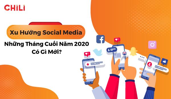 Social Media những tháng cuối năm 2020 có gì mới?