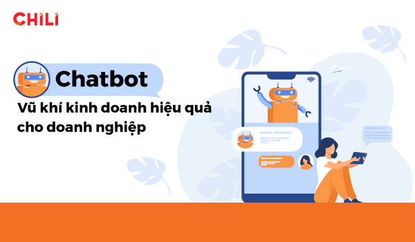 Chatbot - Vũ khí kinh doanh hiệu quả cho doanh nghiệp